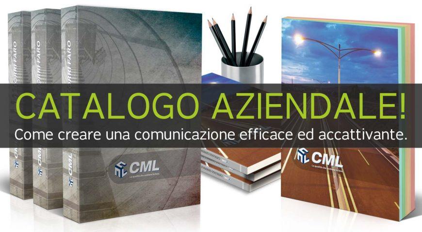 CATALOGO AZIENDALE. Come creare una comunicazione efficace ed accattivante.